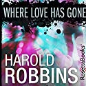 Where Love Has Gone Audiobook by Harold Robbins Narrated by Vikas Adam