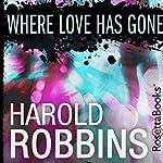 Where Love Has Gone | Harold Robbins
