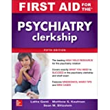 First Aid for the Psychiatry Clerkship, Fifth Edition