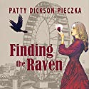 Finding the Raven Audiobook by Patty Dickson Pieczka Narrated by Hilarie Mukavitz