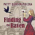 Finding the Raven | Patty Dickson Pieczka