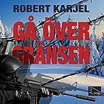 Gå över gränsen | Robert Karjel