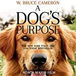 A Dog's Purpose: A novel for humans | W. Bruce Cameron