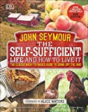 #4: The Self-Sufficient Life and How to Live It: The Complete Back-to-Basics Guide