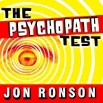 The Psychopath Test: A Journey Through the Madness Industry | Jon Ronson
