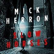 Slow Horses: Slough House, Book 1 | Mick Herron