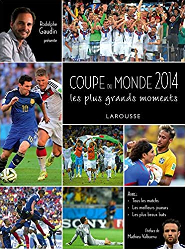 Coupe du Monde 2014 – Les plus grands moments