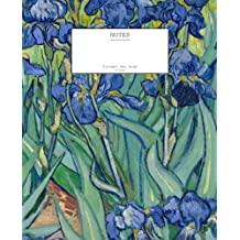 """Vincent van Gogh Irises Notebook (7.5"""" x 9.25""""-204 Pages): (Decorative Notebook, Appreciation Journal, Personal Diary)"""