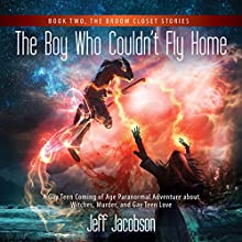 The Boy Who Couldn't Fly Home: Broom Closet Stories, Book 2 Audiobook by Jeff Jacobson Narrated by Zachary Antonioli