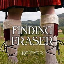 Finding Fraser Audiobook by KC Dyer Narrated by Romy Nordlinger
