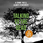 Talking to the Dead: Fiona Griffiths, Book 1 | Harry Bingham