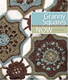 Granny Squares Now, Susan M. Cottrell and Cindy Weloth, 1600594794