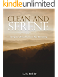 Clean and Serene: Scriptural Meditations for Recovery