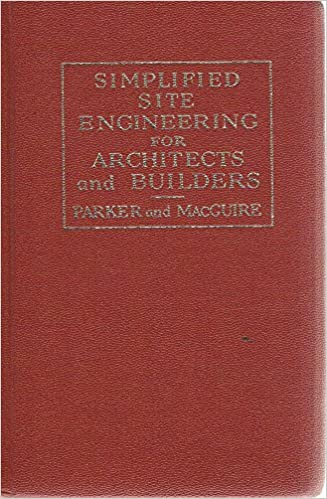 Simplified Site Engineering for Architects and Builders (Parker/Ambrose Series of Simplified Design Guides)