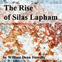 The Rise of Silas Lapham Audiobook by William Dean Howells Narrated by Jim Killavey