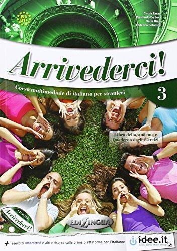Arrivederci. Libro dello studente ed esercizi. Con CD: 3