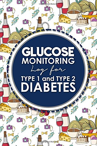 Read Online Glucose Monitoring Log for Type 1 and Type 2 Diabetes: Blood Glucose Monitoring Log Sheet, Diabetes Blood Sugar Log Book, Glucose Log, Cute Rome Cover ... for Type 1 and Type 2 Diabetes (Volume 1) ebook