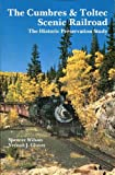 The Cumbres and Toltec Scenic Railroad : The Historic Preservation Study, Wilson, Spencer and Glover, Vernon. J., 082630527X