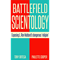 "Battlefield Scientology: Exposing L Ron Hubbard's Dangerous ""Religion"""
