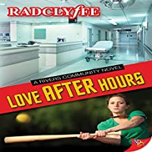 Love After Hours: A Rivers Community Novel Audiobook by Radclyffe Narrated by Paige McKinney