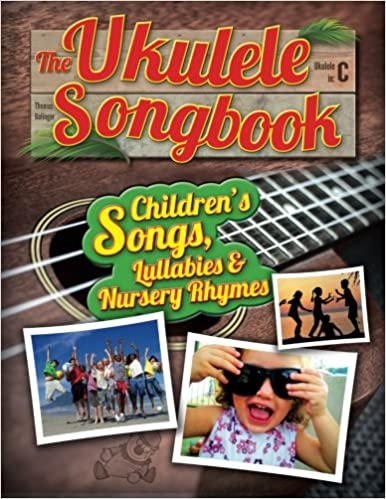 The Ukulele Songbook Childrens Songs Lullabies Nursery Rhymes