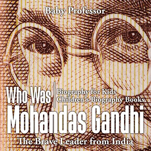 Who Was Mohandas Gandhi: The Brave Leader from India - Biography for Kids | Children's Biography Books image 1