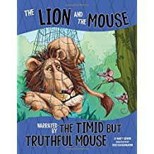 The Lion and the Mouse, Narrated by the Timid But Truthful Mouse (The Other Side of the Fable)