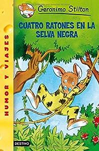 Cuatro ratones en la selva negra: Geronimo Stilton