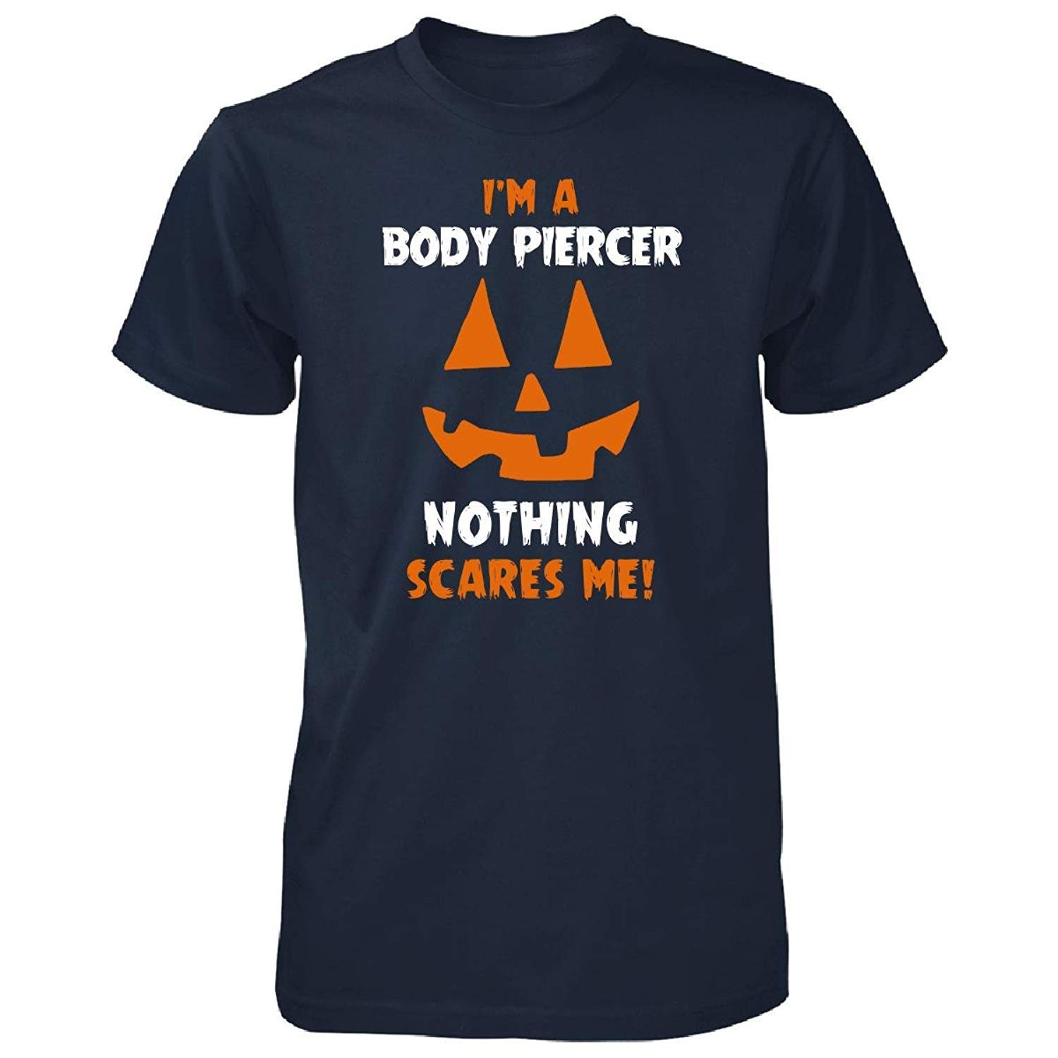 I'm A Body Piercer Nothing Scares Me Men Tshirt
