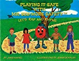 Playing It Safe With Mr. See-More Safety: Let's Rap and Rhyme