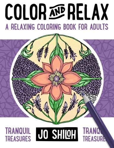Color and Relax: Tranquil Treasures: A Relaxing Coloring Book For Adults (Volume 2)