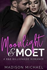 Moonlight & Moet (B&B Billionaire Romance Book 2) Kindle Edition