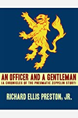 An Officer and a Gentleman: A Chronicles of the Pneumatic Zeppelin Story Kindle Edition
