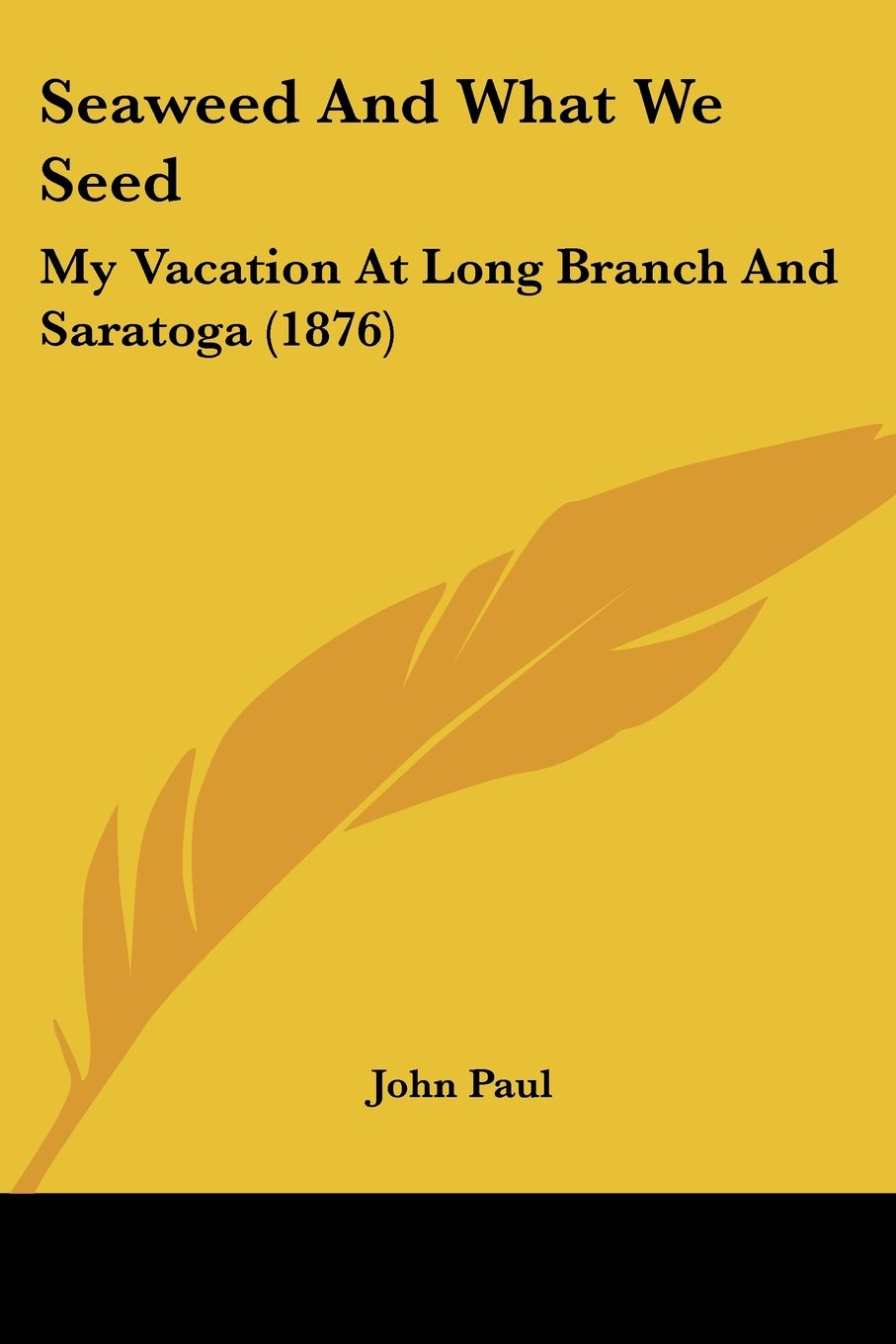 Download Seaweed And What We Seed: My Vacation At Long Branch And Saratoga (1876) PDF