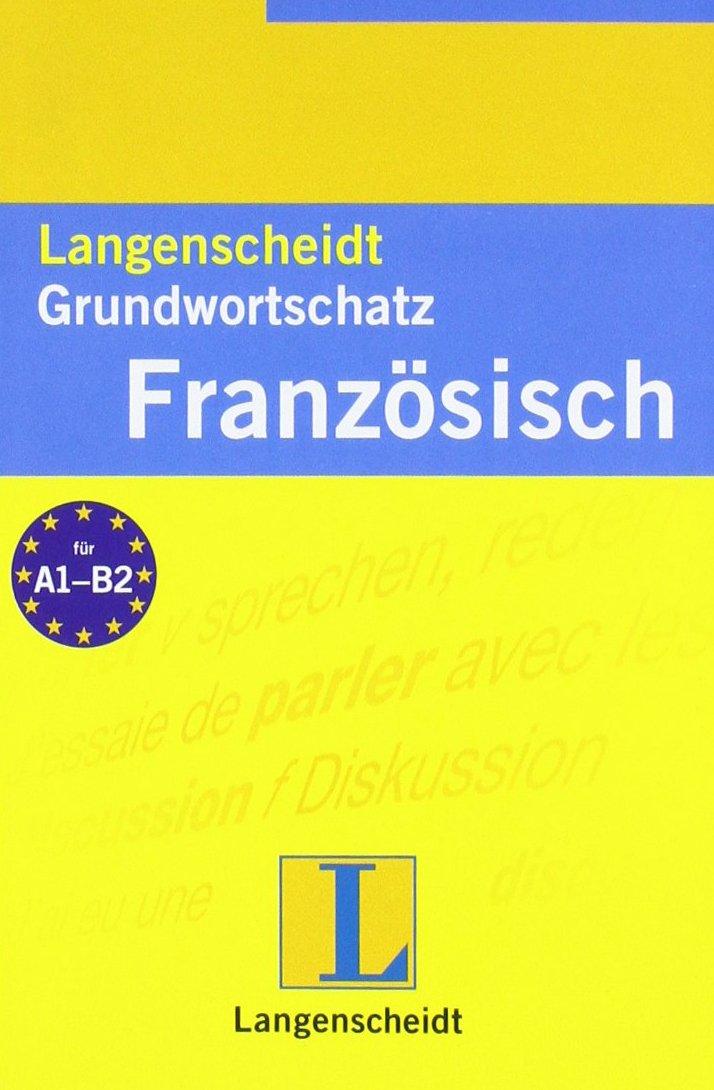 Langenscheidt, Grundwortschatz Französisch: für A1 - B2