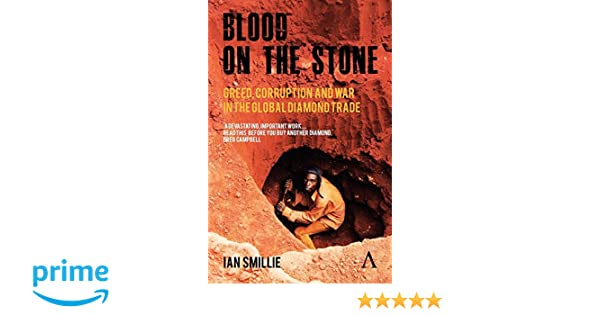Witness To Corruption Merchants Of >> Blood On The Stone Greed Corruption And War In The Global Diamond