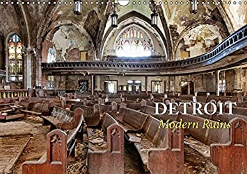 Detroit - Modern Ruins (Wandkalender 2019 DIN A3 quer): Verlassene Orte in Detroit (Monatskalender, 14 Seiten ) (CALVENDO Orte)