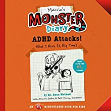 Marvin's Monster Diary: ADHD Attacks! (And I Rock, Big Time): St4 Mindfulness Book for Kids Audiobook by Raun Melmed, Annette Sexton Narrated by Anna Michelle Wang