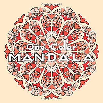 - One Color MANDALA: Unique Mandala Coloring Book With Just One Color To Use  For Adult Relaxation And Stress Relief: Drawing, Sunlife, Coloring Book,  One Color: 9781790115242: Amazon.com: Books