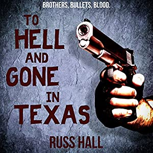 To Hell and Gone in Texas Audiobook
