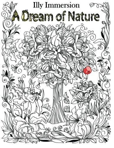 A Dream of Nature - A Stress Relief Adult Coloring Book (Adult Coloring Book Designs) (Volume 1)