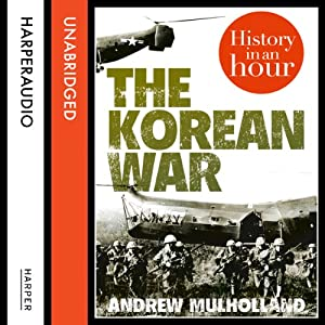 The Korean War: History in an Hour Audiobook