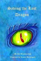 Saving the Last Dragon Paperback