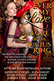 Ever My Love: The Lore of the Lucius Ring (The Legend of the Theodosia Sword Book 2)