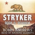 Requiem: Stryker, Book 5 Audiobook by Bobby Andrews Narrated by Nathan Glondys