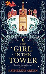The Girl in The Tower (Bear & the Nightingale 2)