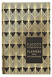 Flappers and Philosophers: The Collected Short Stories of F. Scott Fitzgerald (Penguin Hardback Classics)