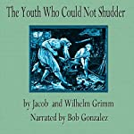 The Youth Who Could Not Shudder |  The Brothers Grimm