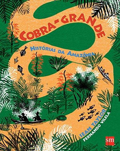 Cobra Grande. Histórias da Amazônia