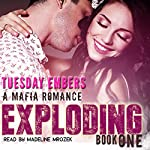 Exploding: The O'Keefe Family Collection, Book 1 | Mary E. Twomey,Tuesday Embers